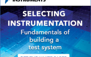 Fundamentals of Building a Test System and Selecting Instrumentation